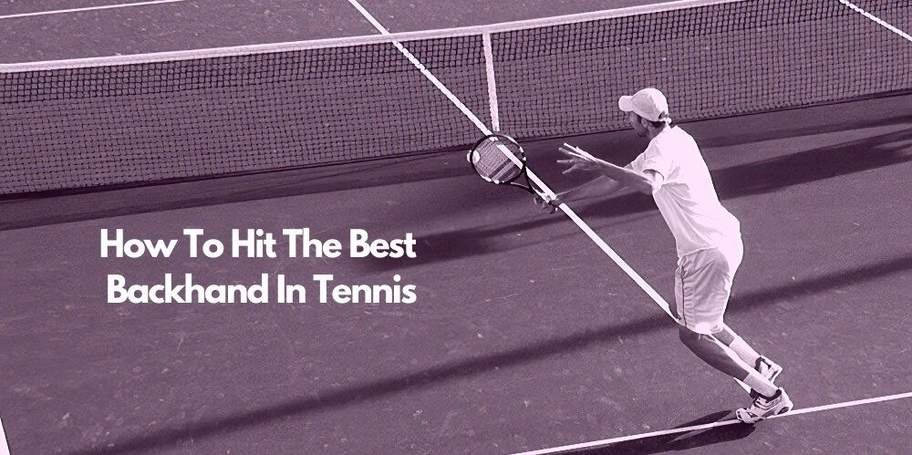 How-To-Hit-The-Best-Backhand-In-Tennis