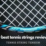 10-BEST-TENNIS-STRINGS-REVIEWS-2020-TENNIS-STRING-TENSION