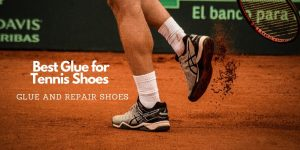 Read more about the article Best Glue for Tennis Shoes – Finding The Right Glue For Your Need