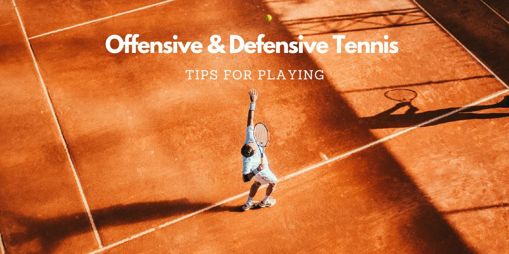 Read more about the article Tips For Playing Offensive And Defensive Tennis