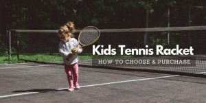Read more about the article A Guide on How To Pick A Tennis Racket for A Child