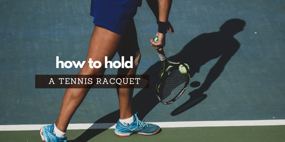How-to-hold-the-tennis-racket
