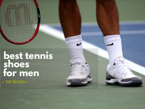 Read more about the article The Best Tennis Shoes For Men: Top 5 Picks for 2021