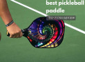 Best Pickleball Paddle: 5 Picks for Power and Control