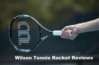 Best Wilson Tennis Racket Reviews 2019