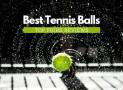 Best Tennis Balls Reviews  (Newest Release)