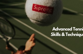 Advanced Tennis Skills and Techniques