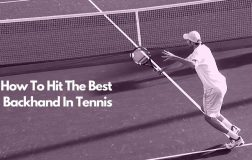 How To Hit The Best Backhand In Tennis