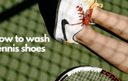 How To Wash Tennis Shoes – The Complete Guide