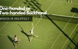 Which is Helpful One-handed or Two-handed Backhand
