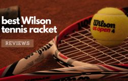 Best Wilson Tennis Racket Reviews 2020