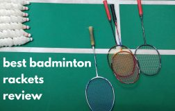 The Best Badminton Rackets-From Beginner to Advanced